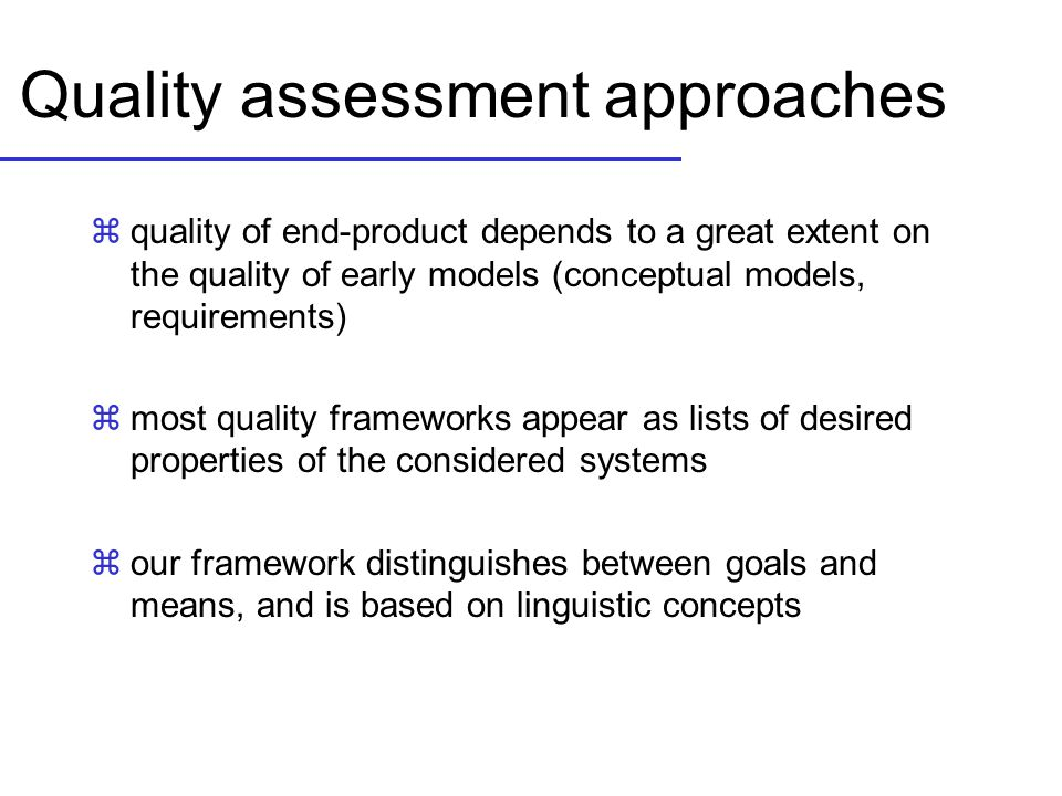 Quality assessment approaches