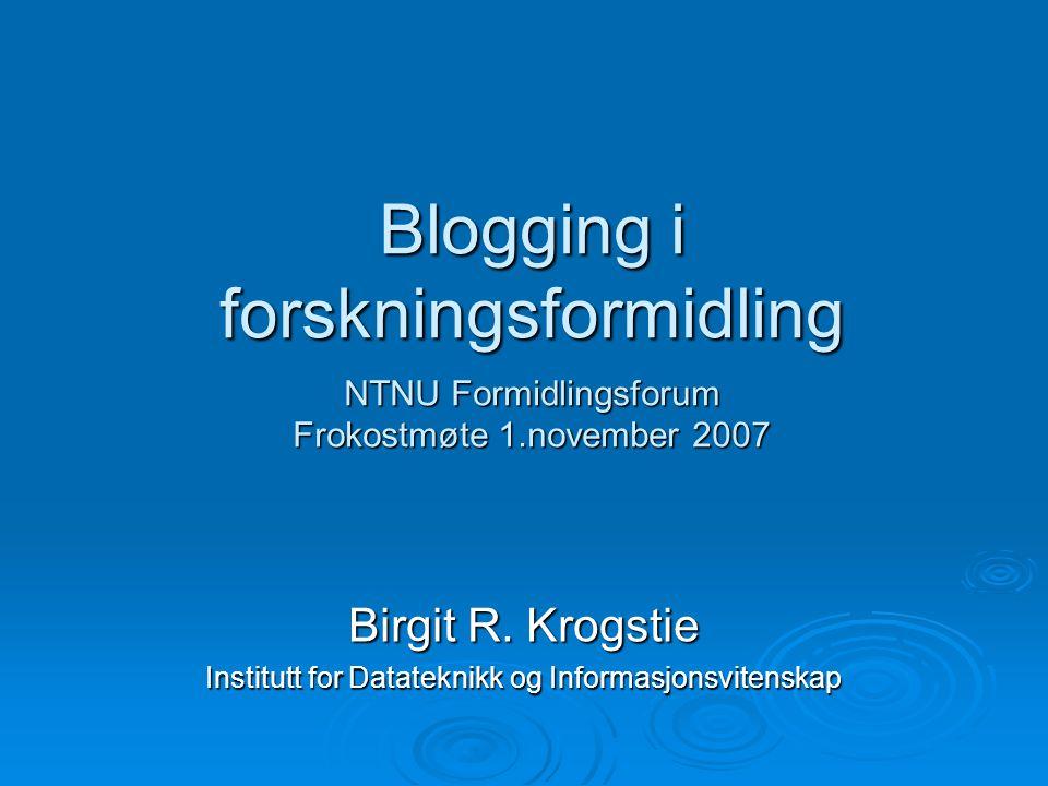 Birgit R. Krogstie Institutt for Datateknikk og Informasjonsvitenskap