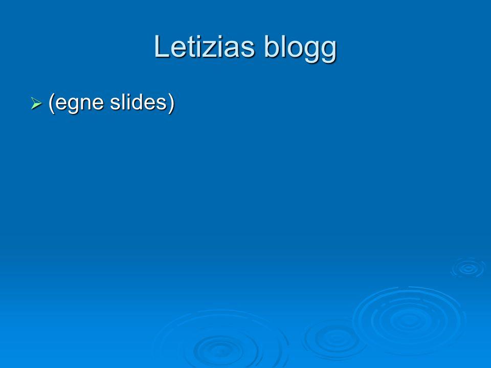 Letizias blogg (egne slides)
