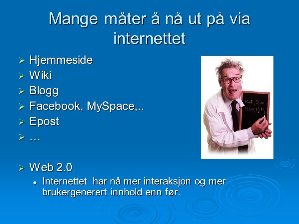 Mange måter å nå ut på via internettet