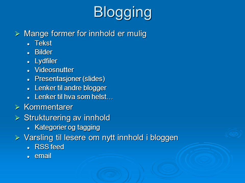 Blogging Mange former for innhold er mulig Kommentarer