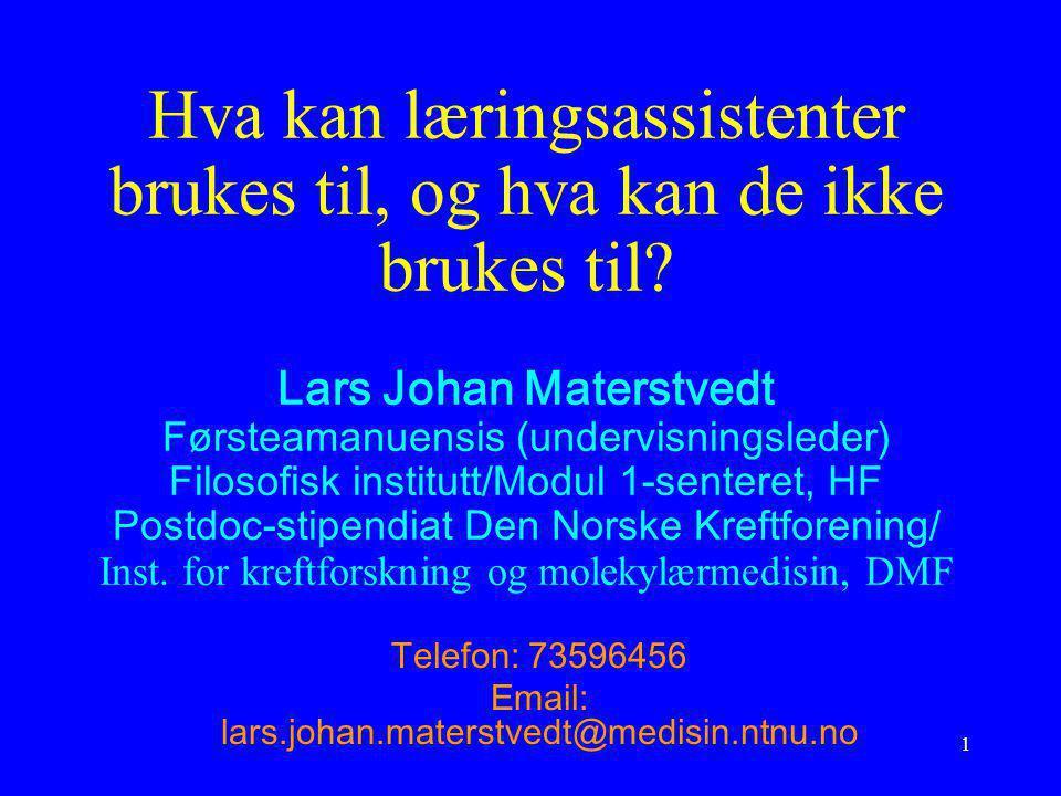 Telefon: 73596456 Email: lars.johan.materstvedt@medisin.ntnu.no
