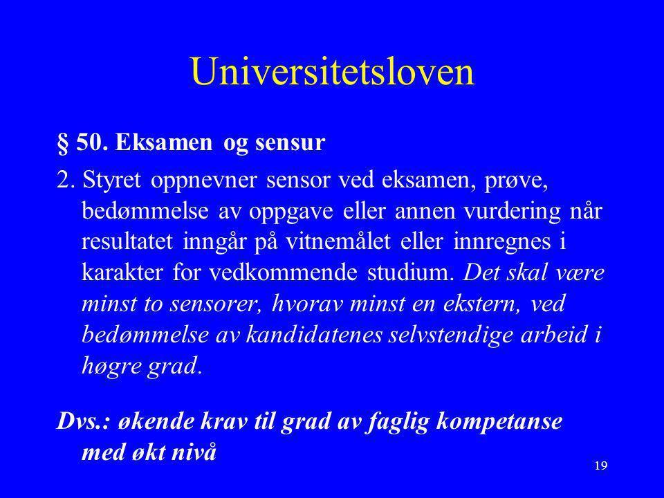 Universitetsloven § 50. Eksamen og sensur