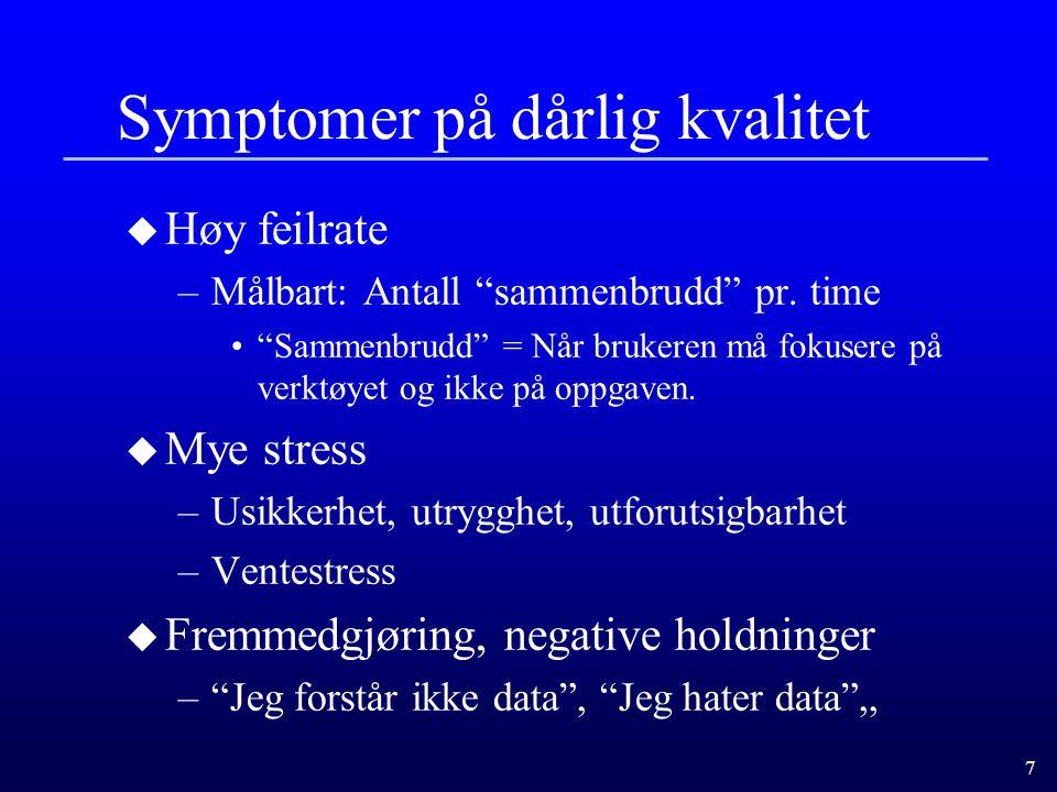 Symptomer på dårlig kvalitet
