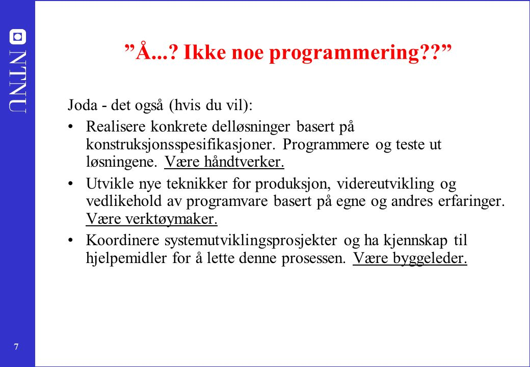 Å... Ikke noe programmering