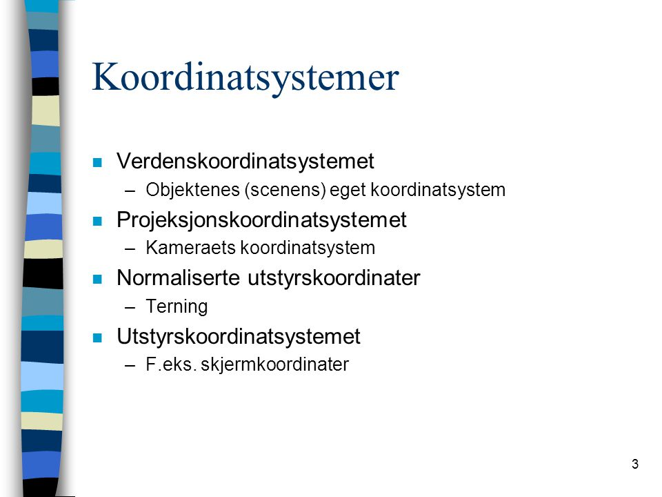 Koordinatsystemer Verdenskoordinatsystemet