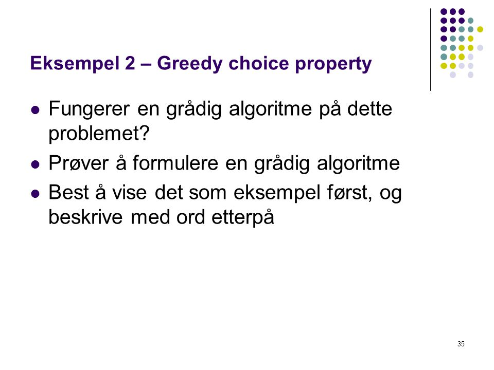 Eksempel 2 – Greedy choice property