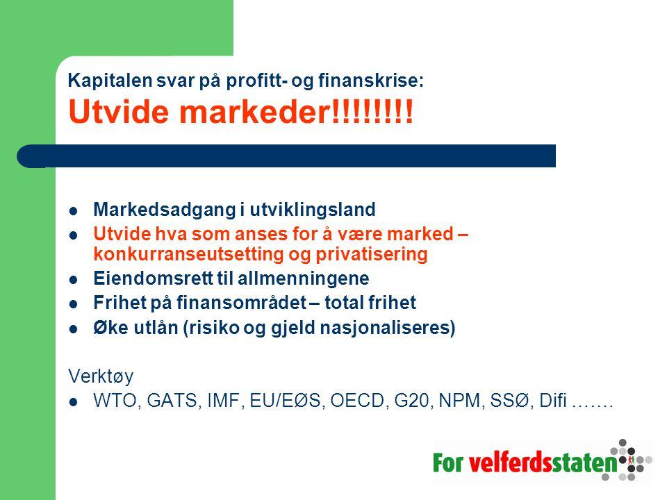 Kapitalen svar på profitt- og finanskrise: Utvide markeder!!!!!!!!