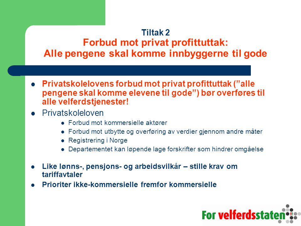 Tiltak 2 Forbud mot privat profittuttak: Alle pengene skal komme innbyggerne til gode