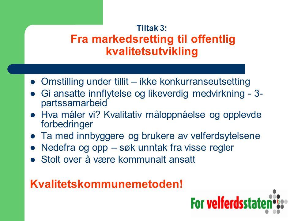 Tiltak 3: Fra markedsretting til offentlig kvalitetsutvikling