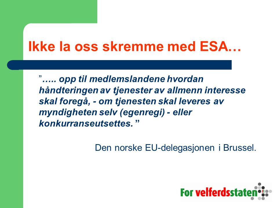 Ikke la oss skremme med ESA…
