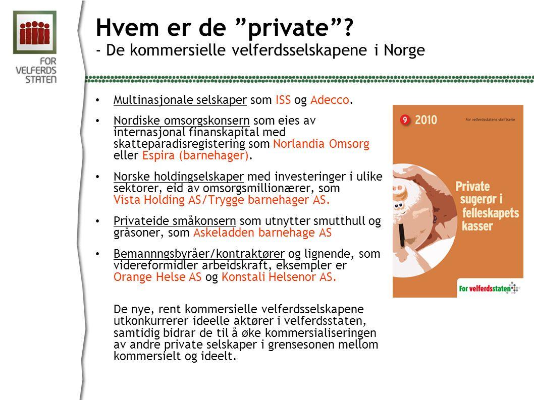 Hvem er de private - De kommersielle velferdsselskapene i Norge