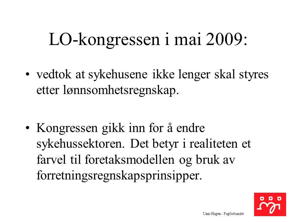 LO-kongressen i mai 2009: vedtok at sykehusene ikke lenger skal styres etter lønnsomhetsregnskap.