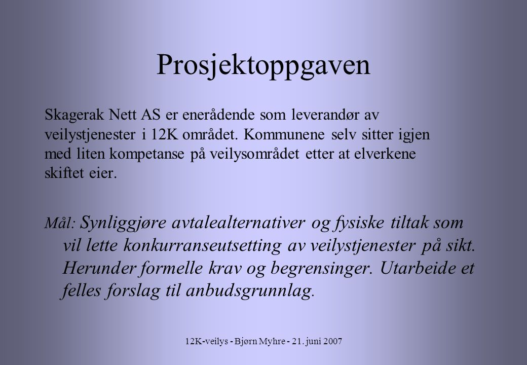 12K-veilys - Bjørn Myhre - 21. juni 2007