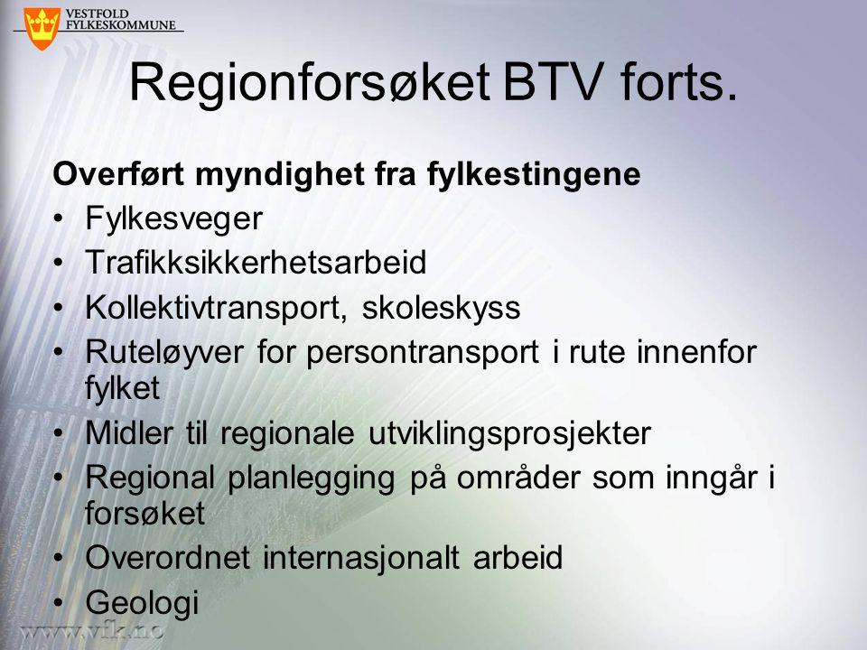 Regionforsøket BTV forts.