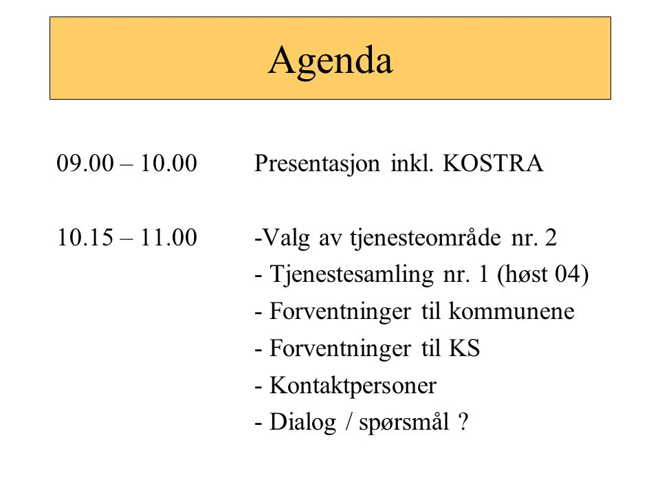 Agenda 09.00 – 10.00 Presentasjon inkl. KOSTRA