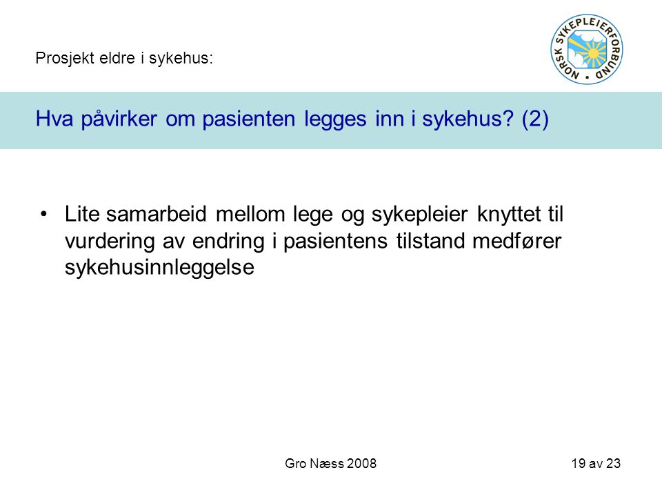 Hva påvirker om pasienten legges inn i sykehus (2)