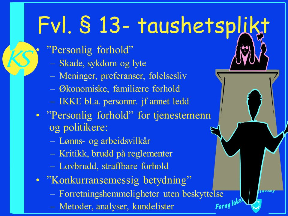 Fvl. § 13- taushetsplikt Personlig forhold