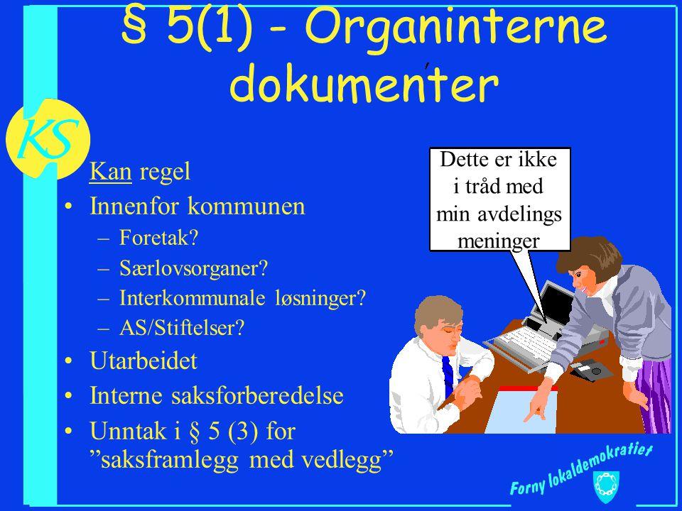 § 5(1) - Organinterne dokumenter