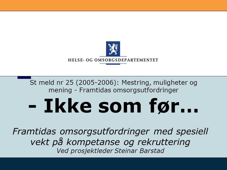 St meld nr 25 (2005-2006): Mestring, muligheter og mening - Framtidas omsorgsutfordringer - Ikke som før…