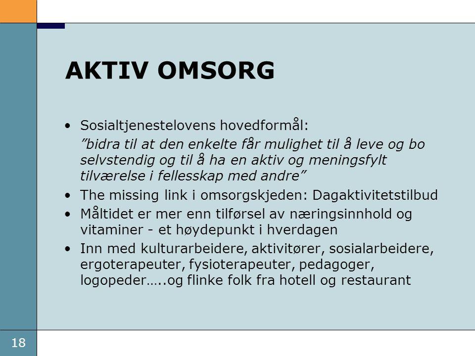 AKTIV OMSORG Sosialtjenestelovens hovedformål: