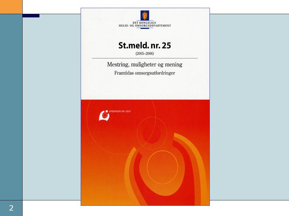 St.meld lagt fram i september og følges opp i statsbudsjettet.