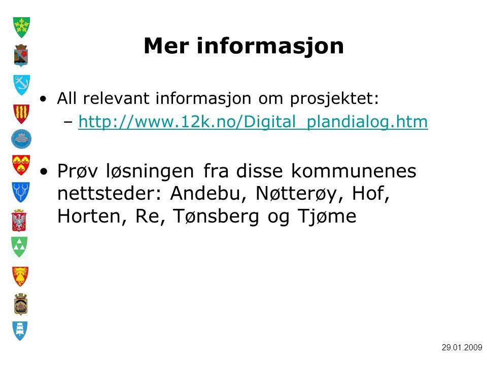 Mer informasjon All relevant informasjon om prosjektet: http://www.12k.no/Digital_plandialog.htm.
