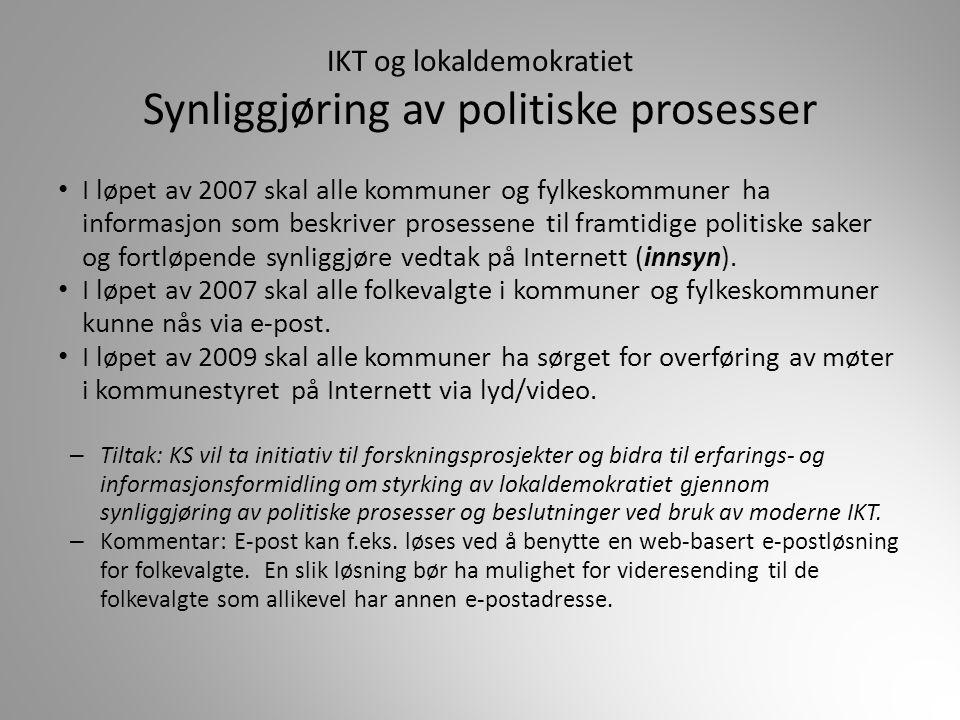 IKT og lokaldemokratiet Synliggjøring av politiske prosesser