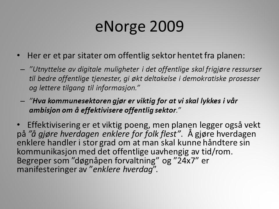 eNorge 2009 Her er et par sitater om offentlig sektor hentet fra planen: