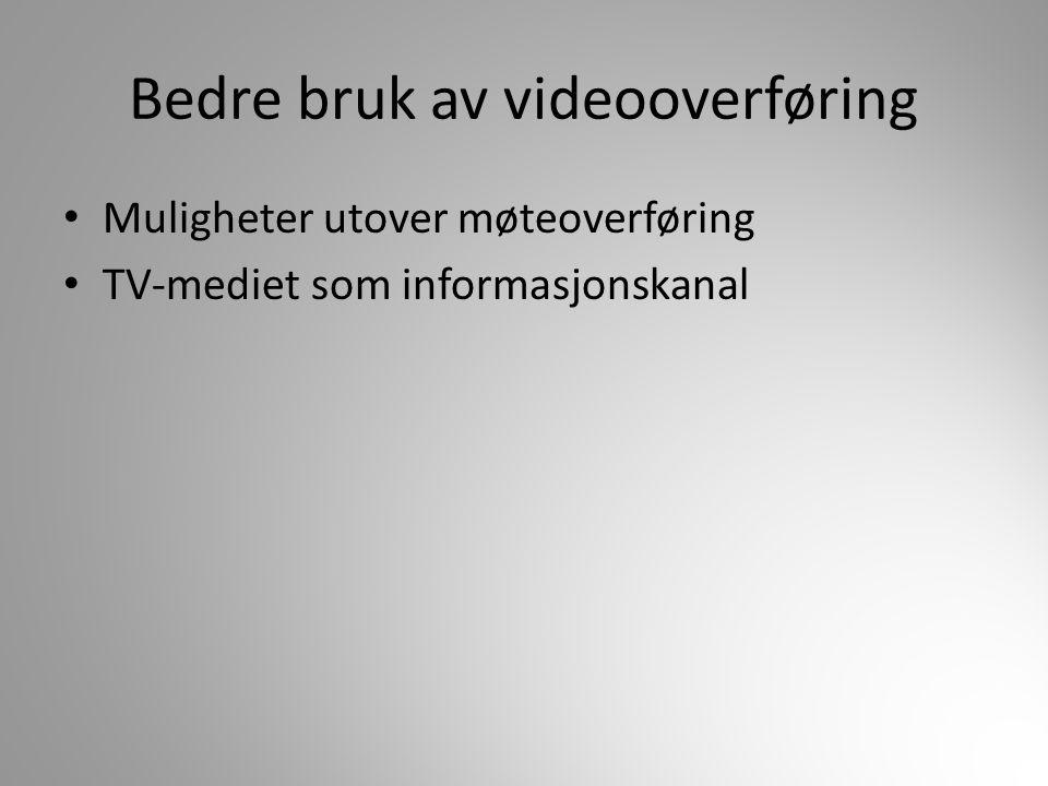 Bedre bruk av videooverføring