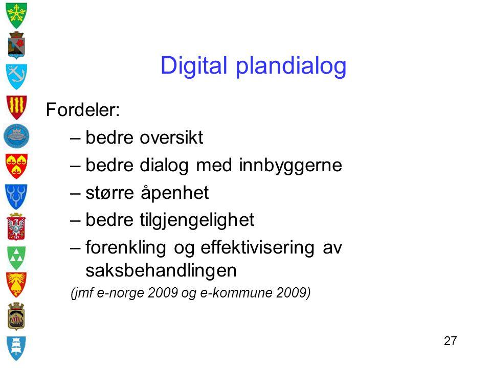 Digital plandialog Fordeler: bedre oversikt