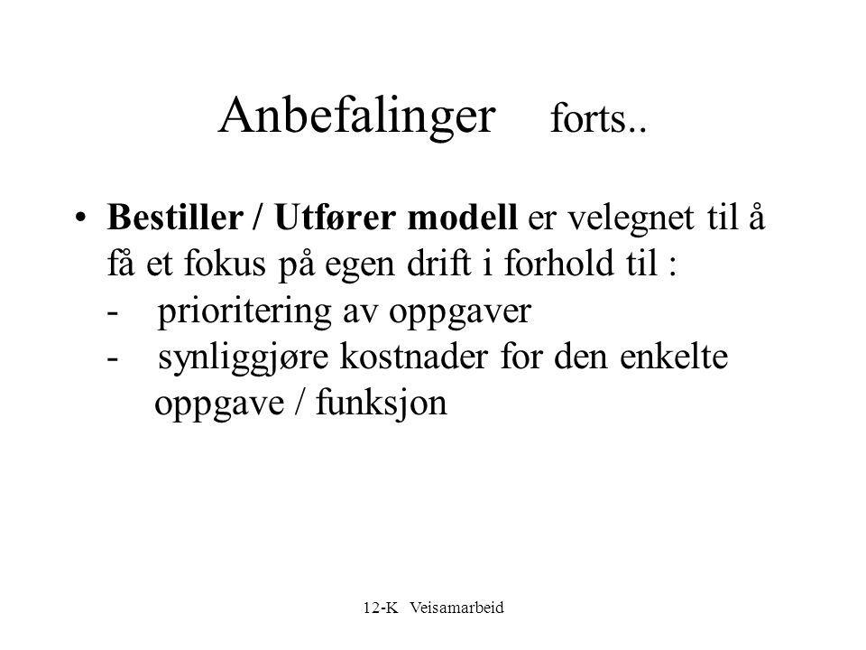 Anbefalinger forts..