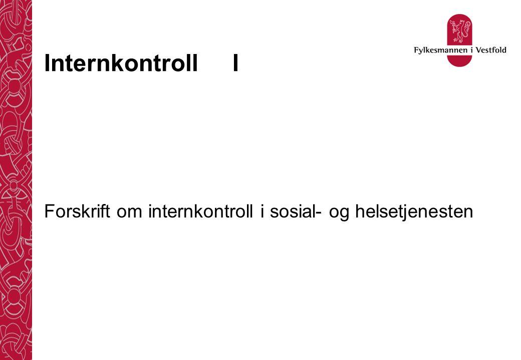 Internkontroll I Forskrift om internkontroll i sosial- og helsetjenesten
