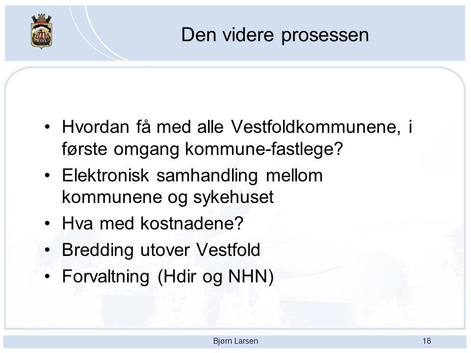 Den videre prosessen Hvordan få med alle Vestfoldkommunene, i første omgang kommune-fastlege Elektronisk samhandling mellom kommunene og sykehuset.