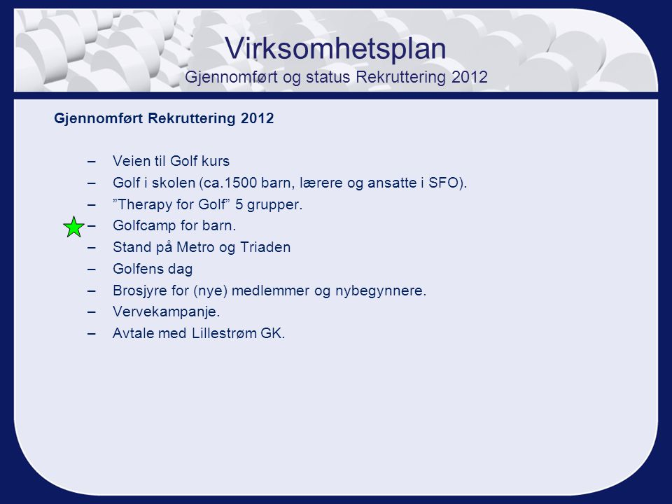 Virksomhetsplan Gjennomført og status Rekruttering 2012