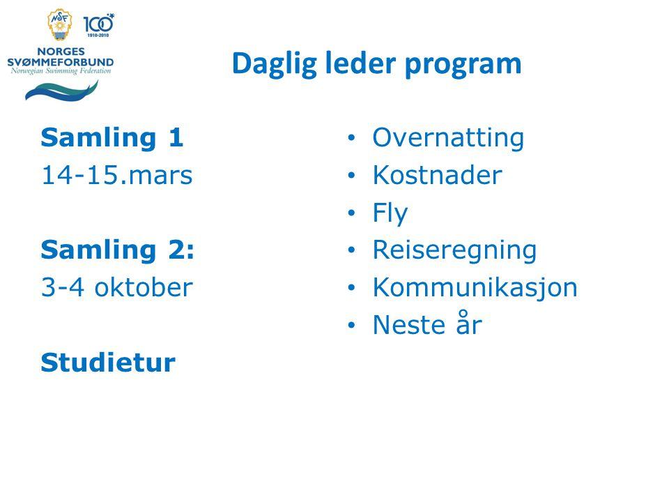 Daglig leder program Samling 1 14-15.mars Samling 2: 3-4 oktober Studietur Overnatting. Kostnader.