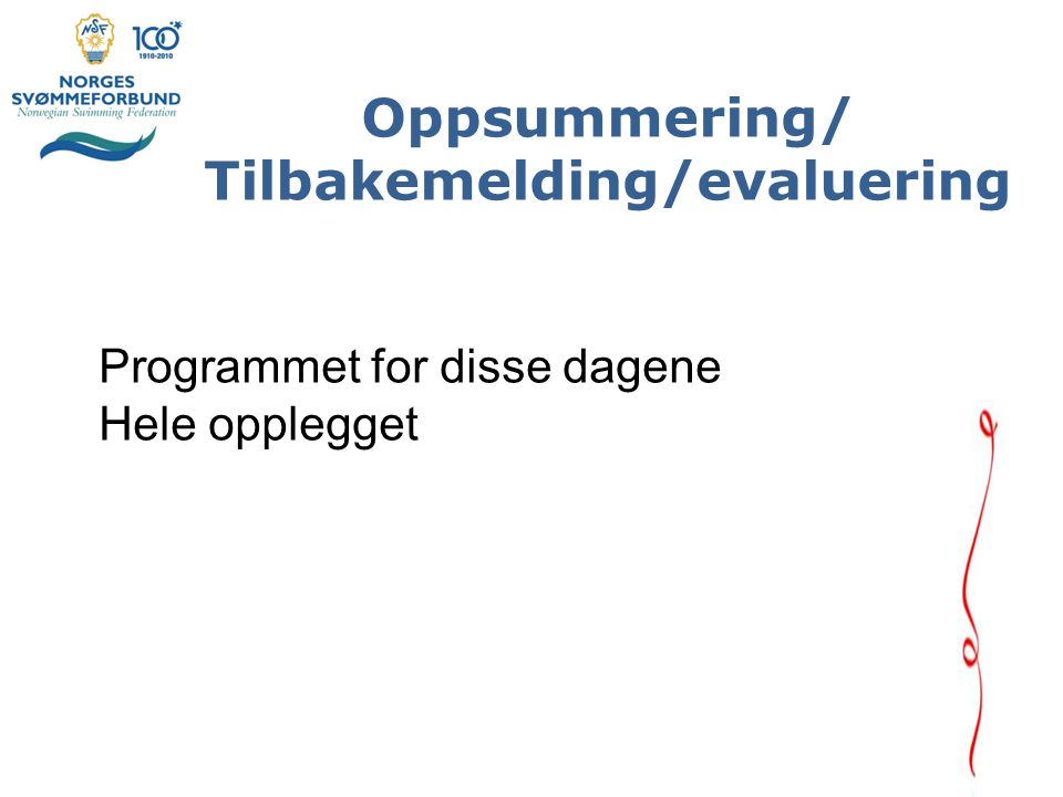 Oppsummering/ Tilbakemelding/evaluering