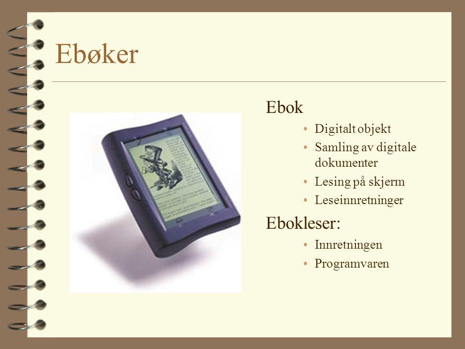 Ebøker Ebok Ebokleser: Digitalt objekt Samling av digitale dokumenter
