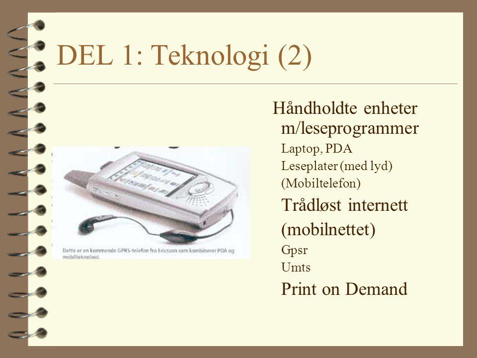 DEL 1: Teknologi (2) Håndholdte enheter m/leseprogrammer