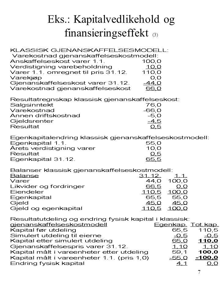 Eks.: Kapitalvedlikehold og finansieringseffekt (3)