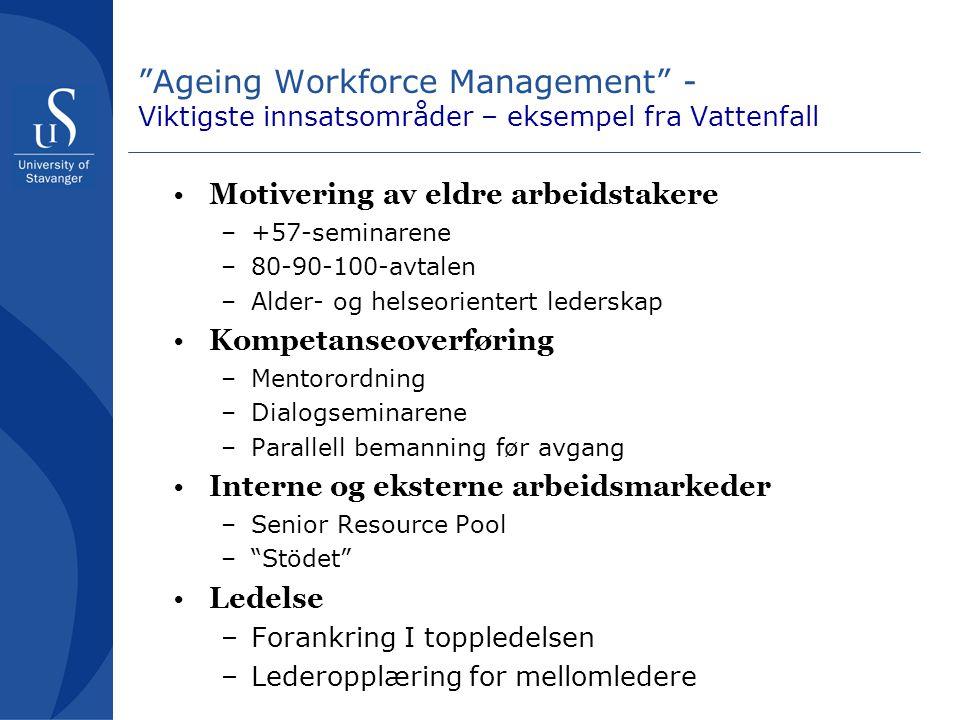 Ageing Workforce Management - Viktigste innsatsområder – eksempel fra Vattenfall
