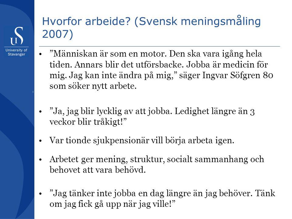Hvorfor arbeide (Svensk meningsmåling 2007)