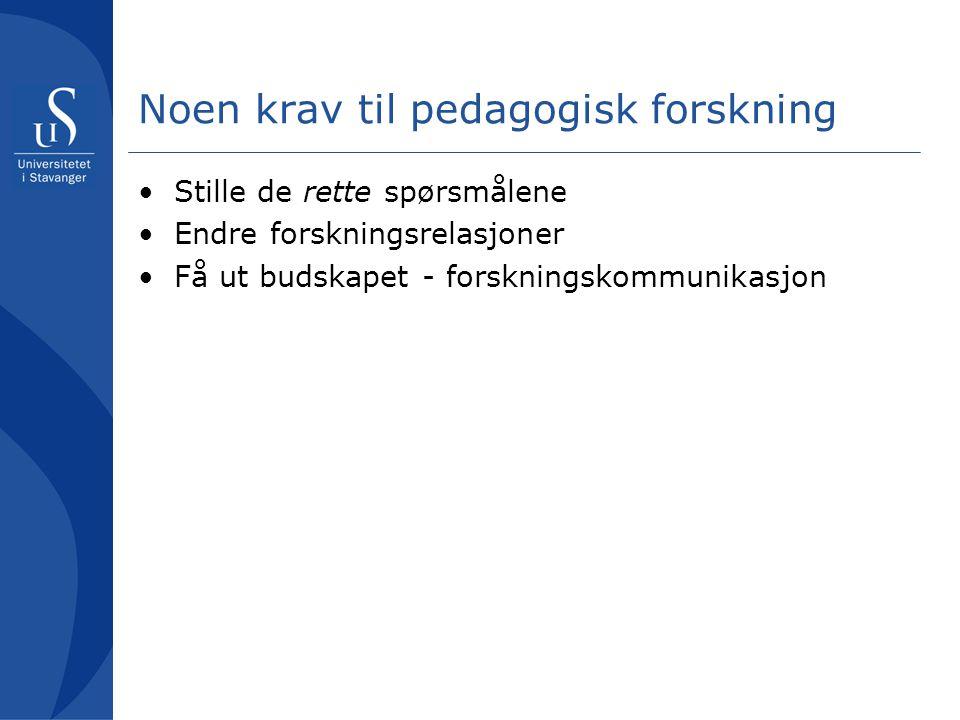Noen krav til pedagogisk forskning