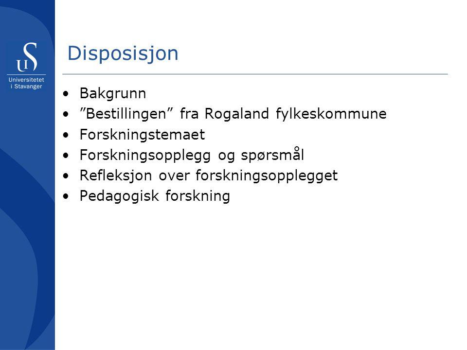 Disposisjon Bakgrunn Bestillingen fra Rogaland fylkeskommune