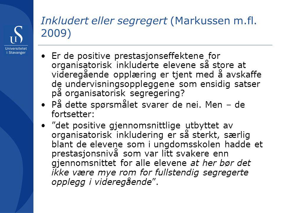 Inkludert eller segregert (Markussen m.fl. 2009)