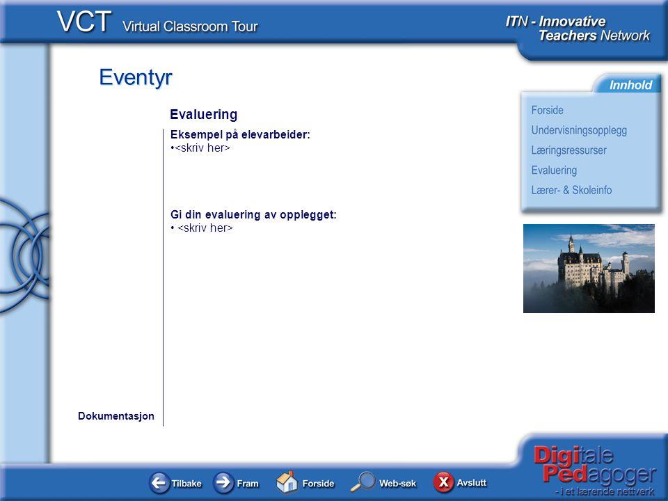 Evaluering Eksempel på elevarbeider: <skriv her>