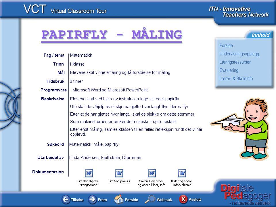 Fag / tema Matematikk. Trinn. 1.klasse. Elevene skal vinne erfaring og få forståelse for måling.