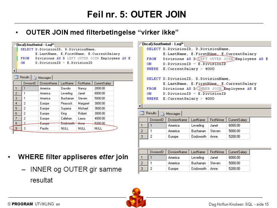 Feil nr. 5: OUTER JOIN OUTER JOIN med filterbetingelse virker ikke