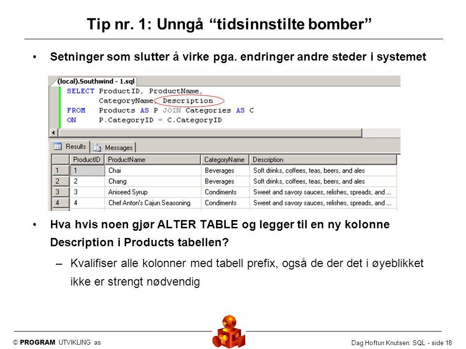 Tip nr. 1: Unngå tidsinnstilte bomber