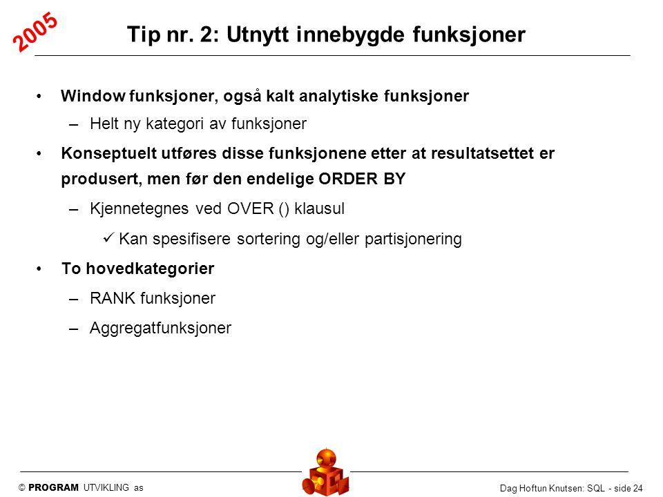 Tip nr. 2: Utnytt innebygde funksjoner